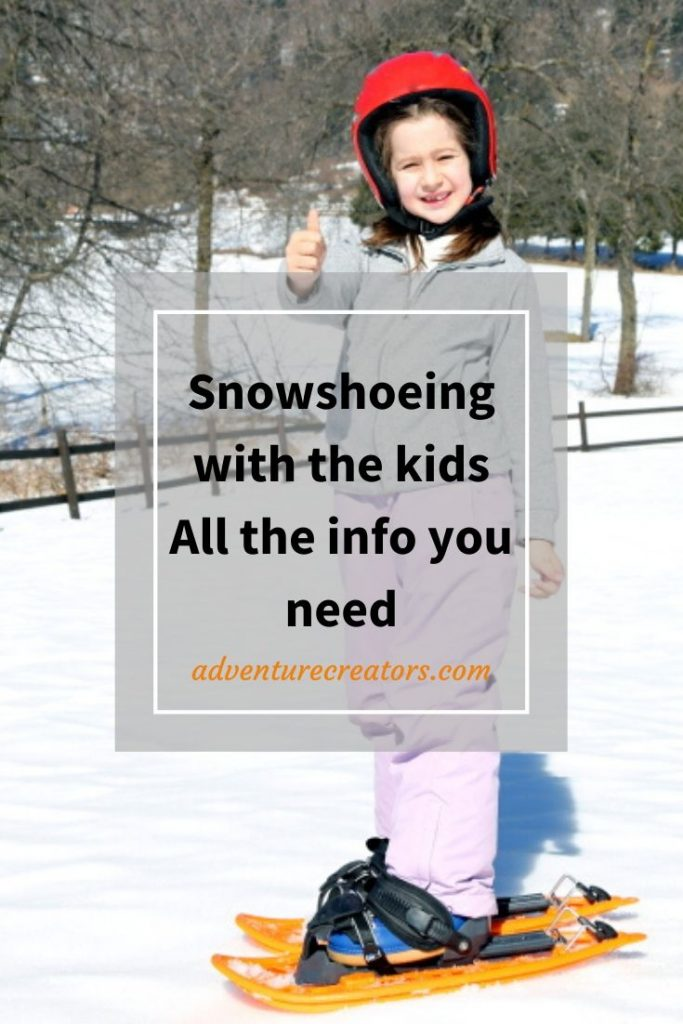 Top tips for snowshoeing with kids